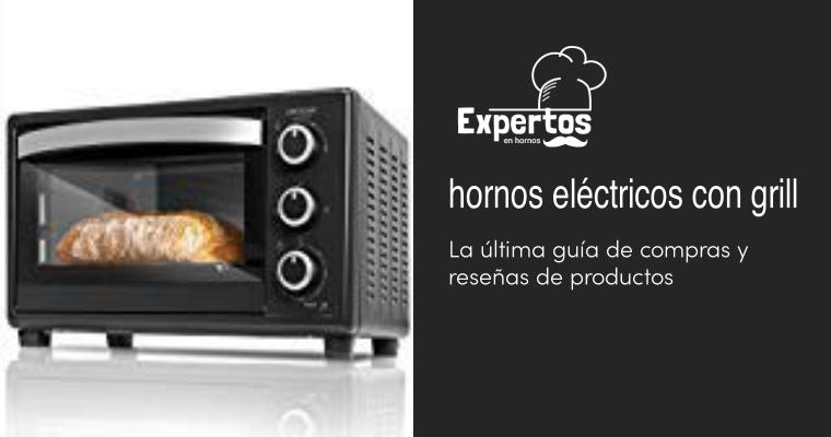 Los mejores hornos eléctricos con grill