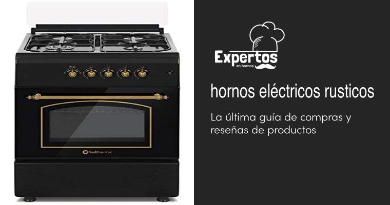 Los mejores hornos eléctricos rusticos